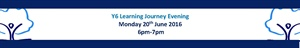 Y6 Learning Journey Evening